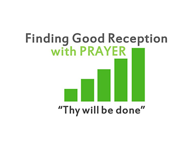 finding-good-reception-in-prayer-matt-6-will-be-done