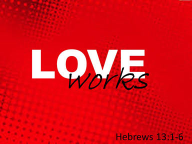 hebrews-13-love-works