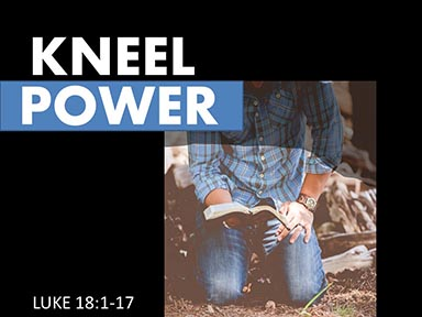 luke-18-kneel-power
