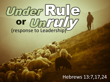 under-rule-or-unruly-hebrews-13