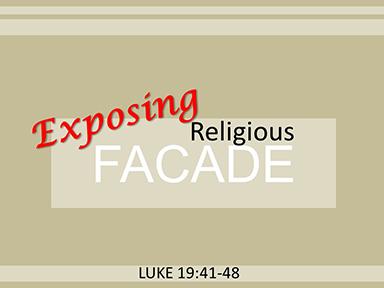 luke-19-exposing-facade