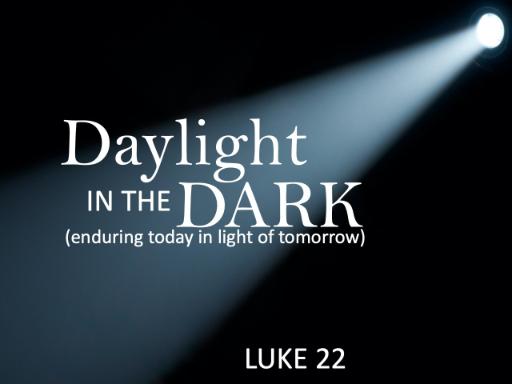 luke-22-53-daylight-in-darkness