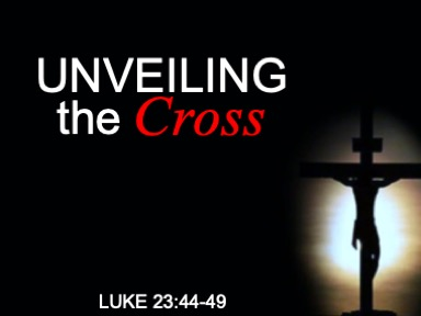 luke-23-unveiling-the-cross